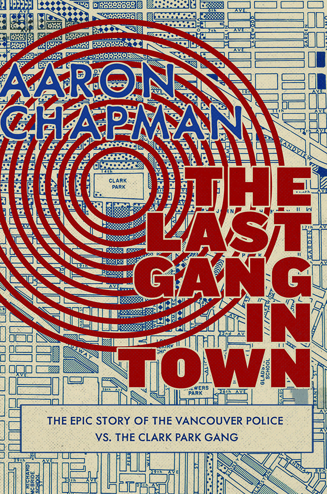 The Last Gang in Town by Aaron Chapman, finalist for the 2017 Bill Duthie Booksellers' Choice Award