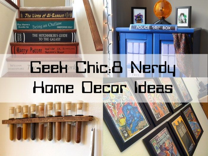 Geek Chic: 8 Nerdy Home Décor Ideas