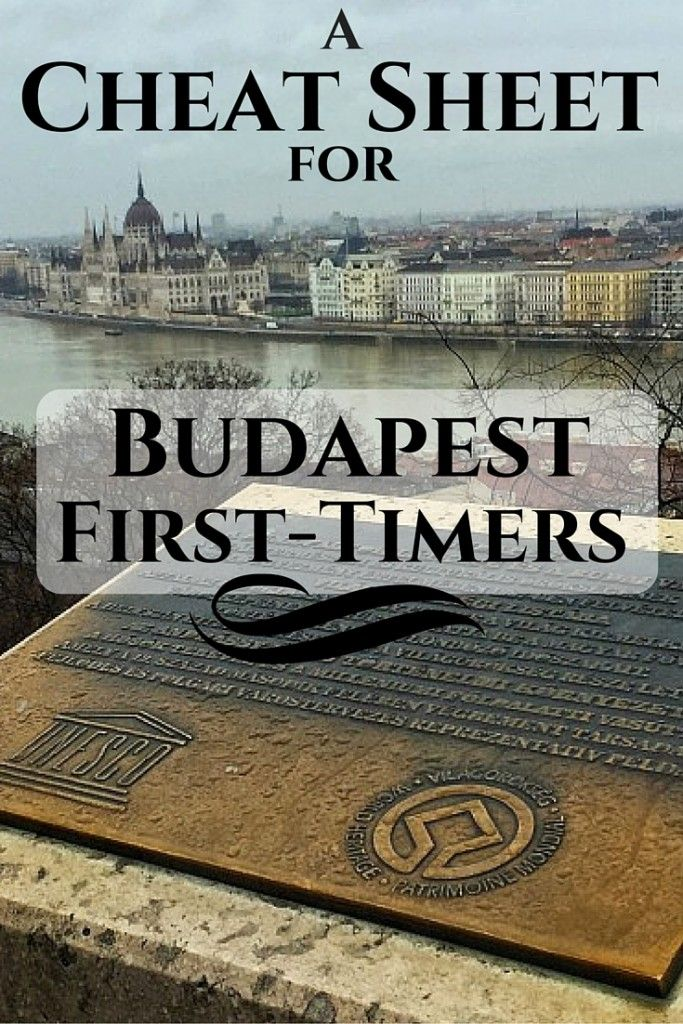 A Cheat Sheet for Budapest First-Timers- Hungary                                                                                                                                                      More