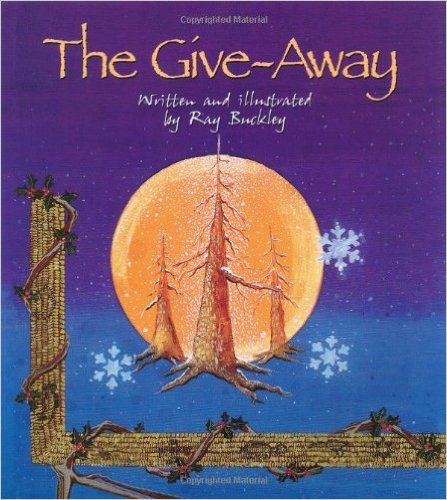 The Give-Away: A Christmas Story of Native American Tradition: Ray Buckley: 9780687071869: Books - Amazon.ca