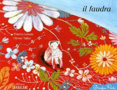 Il faudra - Thierry Lenain, illustrations Olivier Tallec (poétique)