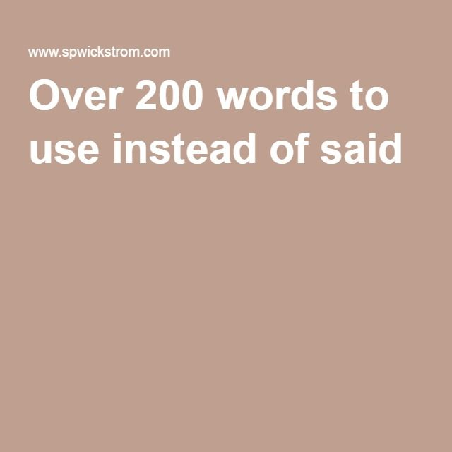 """words to use in essays instead of said Repeating the word """"said"""" too often can get annoying take a look at this infographic to see a collection of 222 synonyms and replacement words to."""