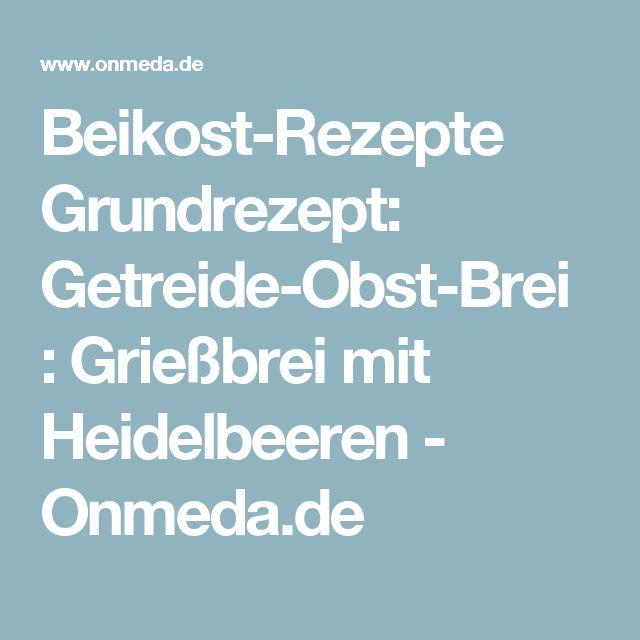 Beikost-Rezepte Grundrezept: Getreide-Obst-Brei : Grießbrei mit Heidelbeeren - Onmeda.de