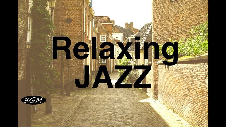 Relaxing Jazz Instrumental Music For Study,Work,Relax - Cafe Music - Bac...