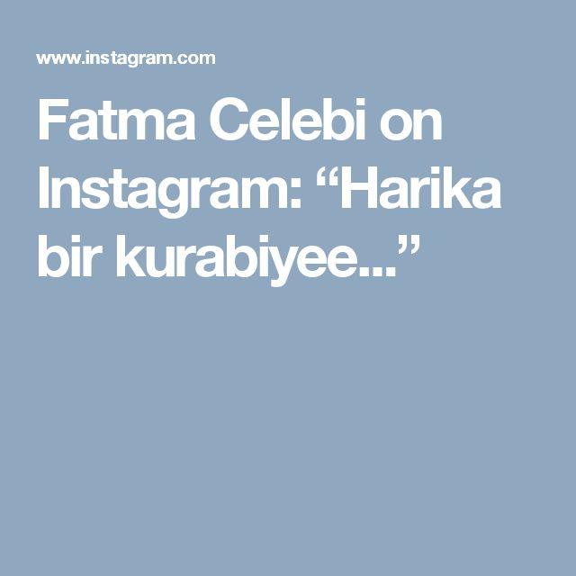 """Fatma Celebi on Instagram: """"Harika bir kurabiyee..."""""""