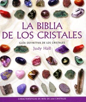 La biblia de los #cristales abarca tanto las principales gemas actualmente disponibles como los cristales que han sido descubiertos recientemente.