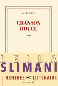 Chanson douce Leïla Slimani Gallimard Prix Goncourt 2016