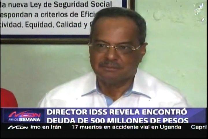 ¡Coje Ahí! Director De La IDSS Revela Que Encontró Una Deuda De RD$500 Milloncitos