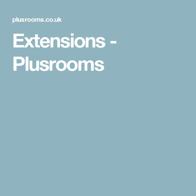 Extensions - Plusrooms