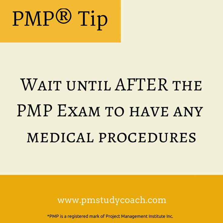 #PMP Tip: Wait until AFTER the PMP Exam to have any medical procedures.