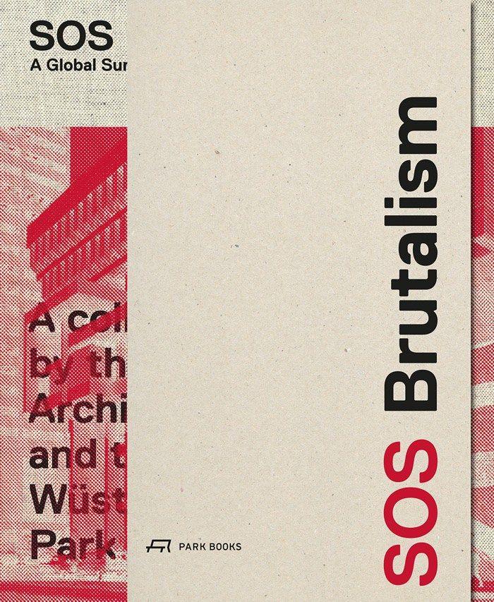 SOS Brutalism. A Global Survey