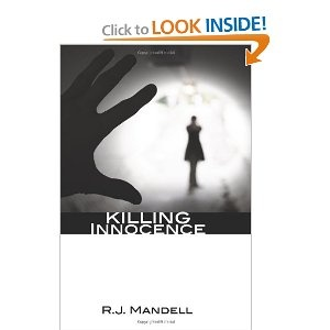 Killing Innocence by RJ Mandell  A wonderful novel- especially for those who have an opinion about abortion, rape and the right to choose.  #OurClientsRock: Wonder Novels, Kill Innocent, Rj Mandel