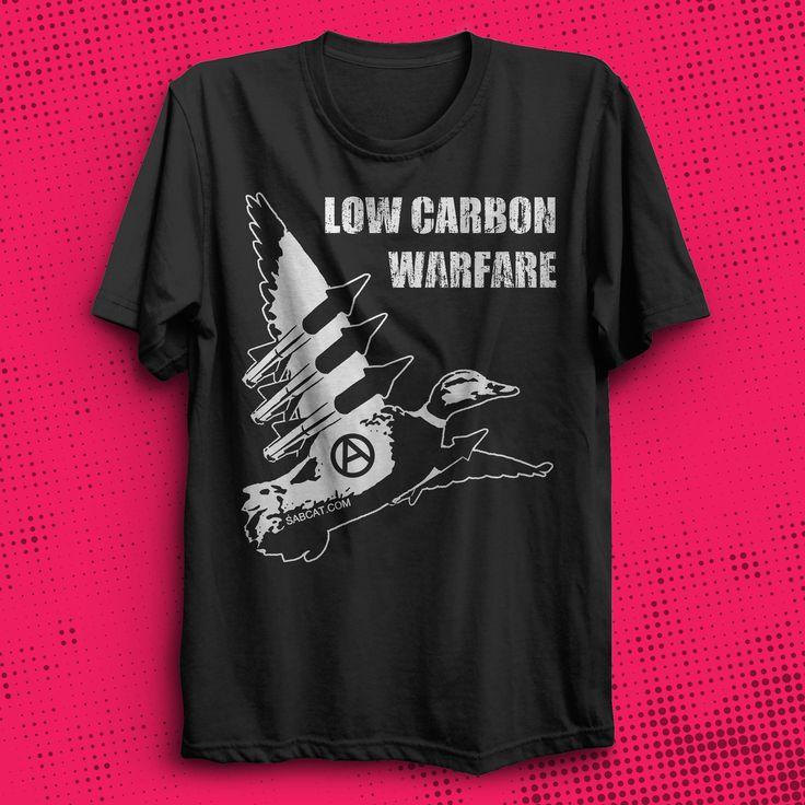 The future of warfare, low cost, low carbon. It's the way forward and no more ridiculous than spending £20billion on renewing Trident.    Grab yours - http://punx.uk/product/low-carbon-warfare-t-shirt/    #sabcat #punxuk #lowcarbonwarfare #antiwar #antitrident #war #antiwar #protest #powerofthepeople #stopwar #loveandpeace #peace #fightwarnotwars #enviroment