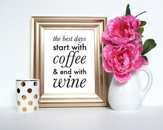 The best days start with Coffee and end with Wine - Instant Download Digital Print - Bar cart art, gallery wall art, Kitchen art: