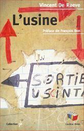 Vincent De Raeve, L'Usine, Charleroi, Éditions Couleur Livres, 2006, 104 pages, 12 €