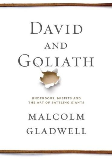 David and Goliath by Malcolm Gladwell. I delight in weaknesses, in insults, in hardships, in persecutions, in difficulties. For when I am weak, then I am strong. (2 Corinthians 12:7-10)