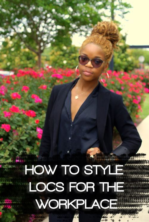 """""""How will I wear my hair at work?"""" — Check out these 4 Types of Hairstyles for Locs in the Workplace that will turn heads, at any length!"""