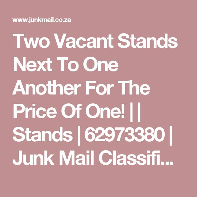 Two Vacant Stands Next To One Another For The Price Of One! |  | Stands | 62973380 | Junk Mail Classifieds
