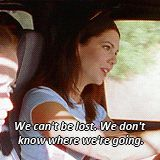 We can't be lost. We don't know where we're going.