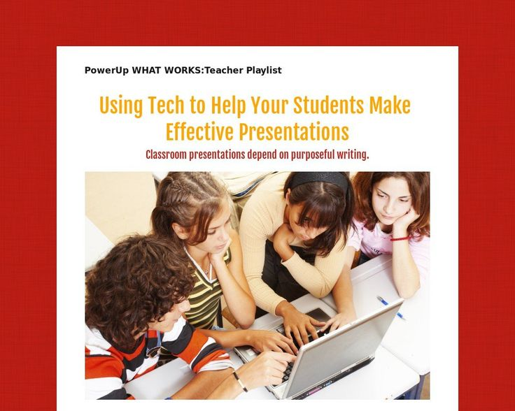 Using Tech to Help Your Students Make Effective Presentations