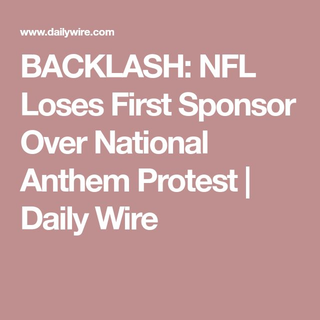 BACKLASH: NFL Loses First Sponsor Over National Anthem Protest | Daily Wire