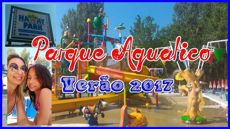 Parque Aquatico - Haway Park - Italia verão 2017 https://youtu.be/rHVYucFMhL8