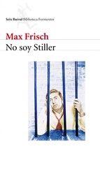 no soy stiller-max frisch-9788432227943
