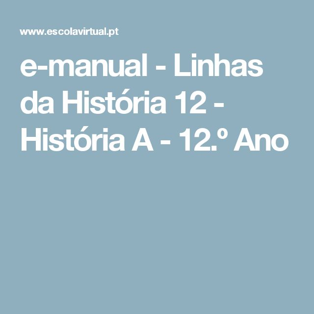 e-manual - Linhas da História 12 - História A - 12.º Ano