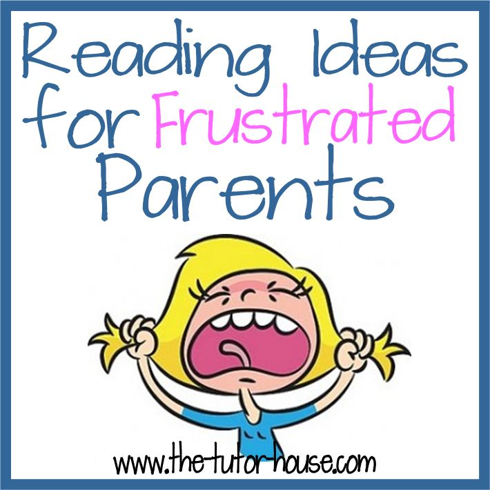 Reading Ideas for Frustrated Parents