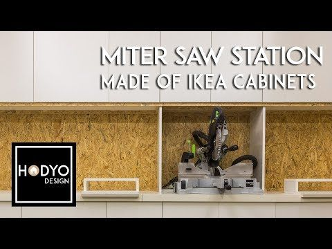 (5) Miter Saw Station Made of IKEA Cabinets - Part 1 - YouTube