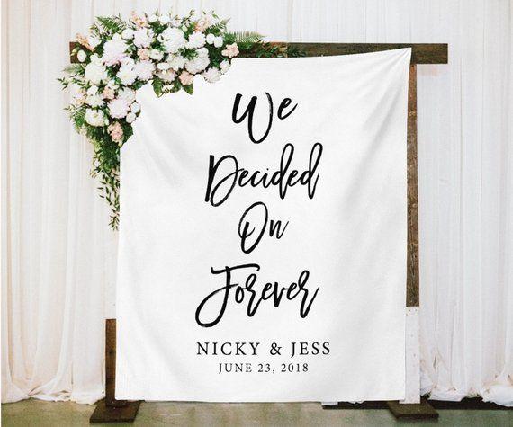 Wedding Photo Backdrop We Decided On Forever Banner Ceremony Backdrop Reception Backdrop Photo Backdrop Wedding Wedding Backdrop Decorations Wedding Banner