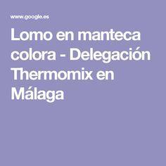 Lomo en manteca colora - Delegación Thermomix en Málaga