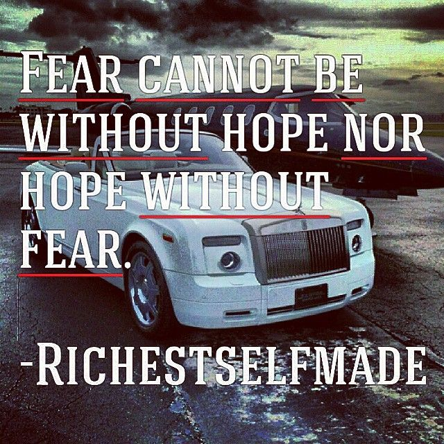There is fear in any hope and hope in any fear.  #richestselfmade #selfmade #millionaire #success #hope #billionnaire #motivation #inspiration