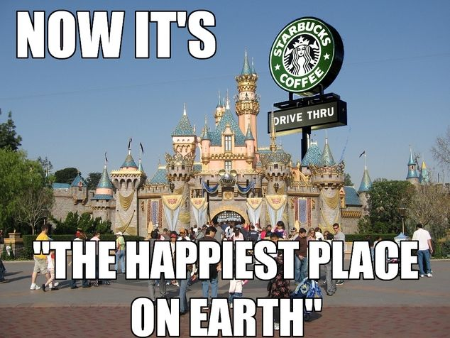 Haha it has ALWAYS been my Happiest place on earth but since the addition of the 3 Starbucks it just made it even better!
