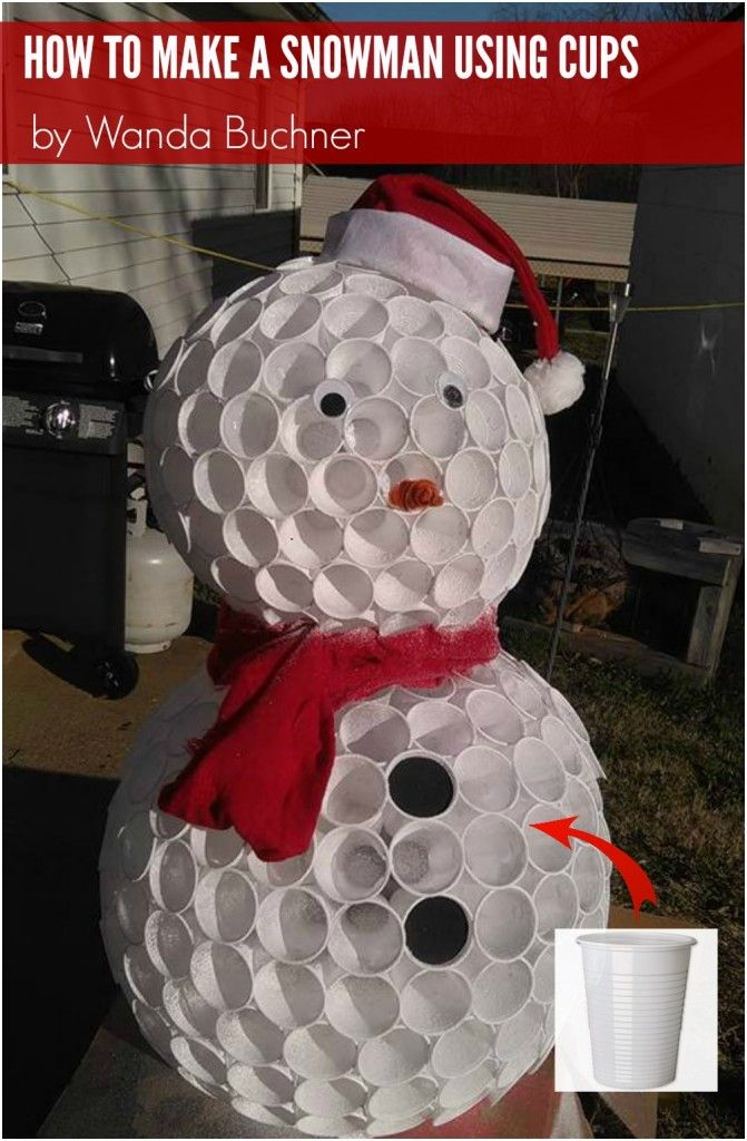 Click here to see how Wanda made a snowman for her porch using plastic cups!