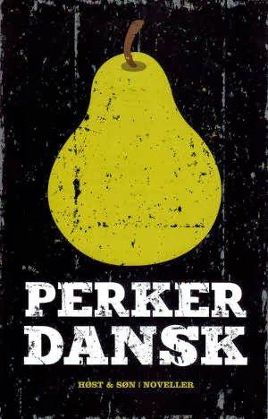 Annasofielw: Novellesamlingen Pære-Perker-Dansk