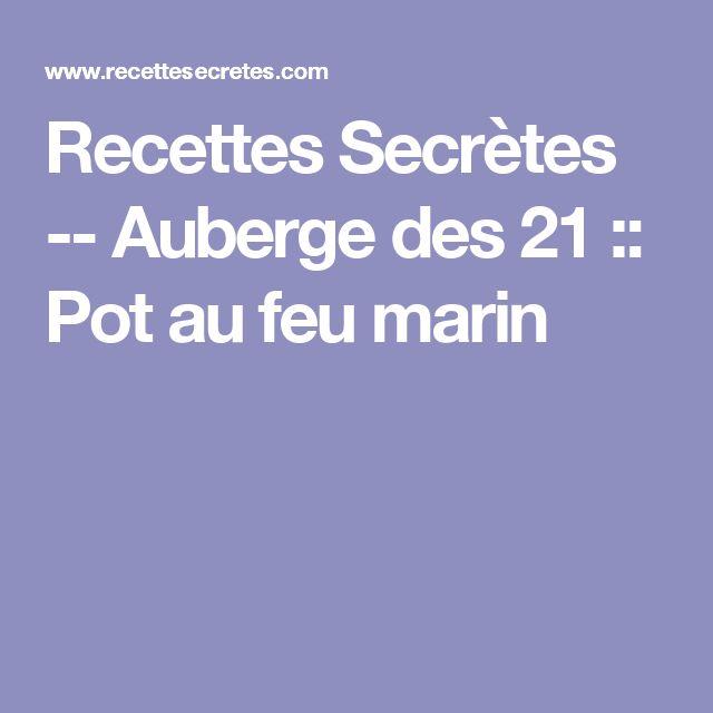 Recettes Secrètes -- Auberge des 21 :: Pot au feu marin