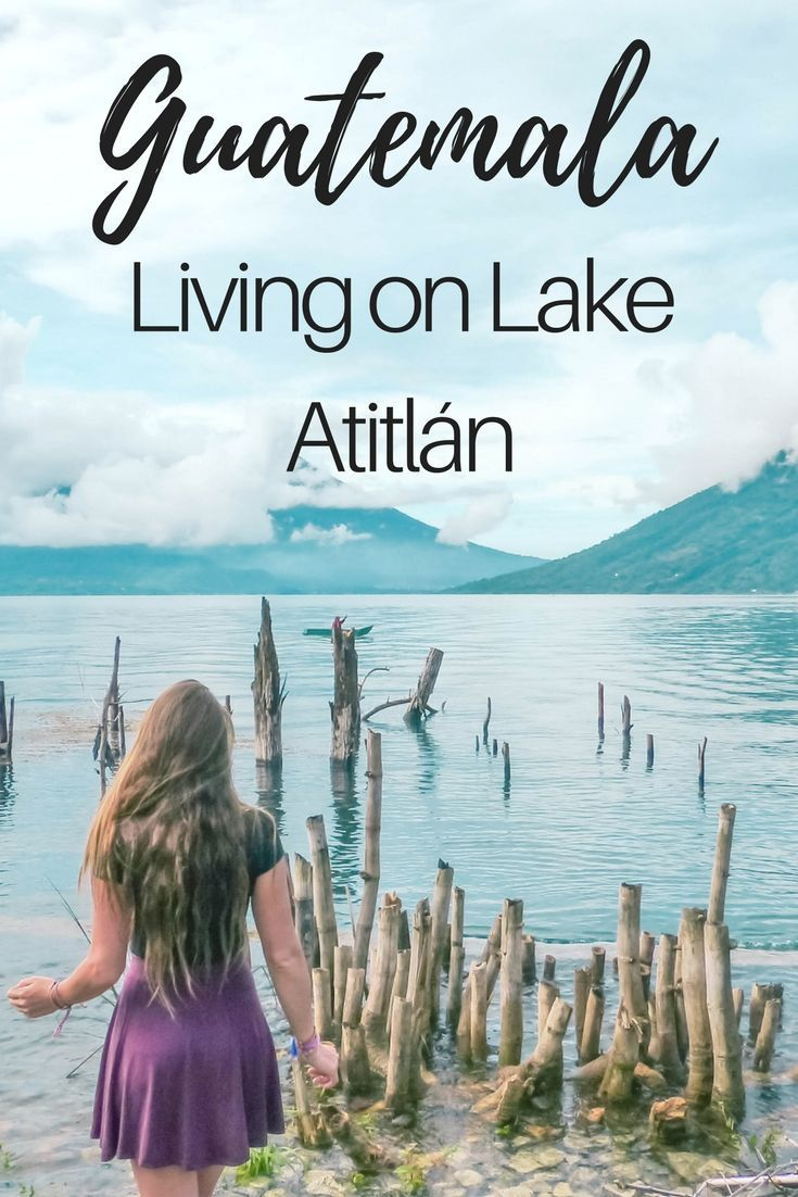 Visiting Lake Atitlan in Guatemala, Which town on Lake Atitlan is right for you, where should you stay in Lake Atitlan, What is there to do on Lake Atitlan. The ultimate guide to lake atitlan, Guatemala