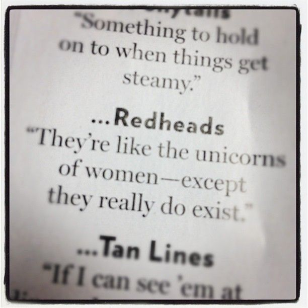 red heads are like unicorns!!! Yessssss!