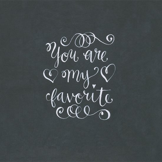 Free printable from I Still Love You blog.: Idea, Sweet, Quotes, Wedding, Calligraphy, You Are My Favorite, Valentine, Chalkboard Lettering