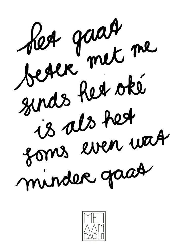 Het gaat beter me me sinds het oké is als het soms even wat minder gaat. #quotevandeaandachtgever #metaandacht www.metaandacht.nu