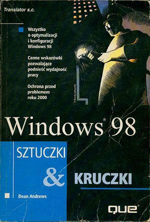 Windows 98. Sztuczki i kruczki, Dean Andrews, Translator s.c., 1999, http://www.antykwariat.nepo.pl/windows-98-sztuczki-i-kruczki-dean-andrews-p-14456.html