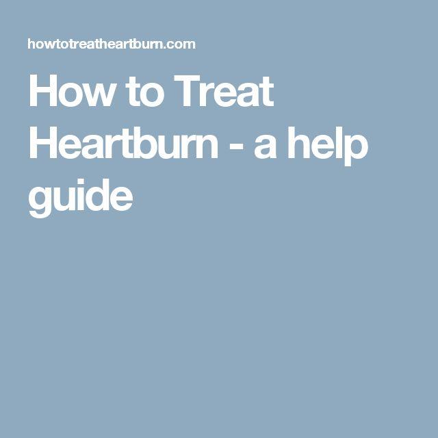 How to Treat Heartburn - a help guide