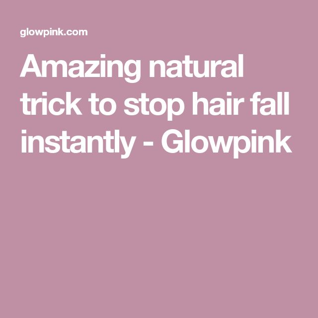 Amazing natural trick to stop hair fall instantly - Glowpink