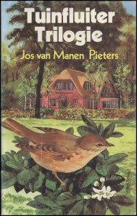 Manen Pieters, Jos van - Tuinfluiter trilogie Gelezen en meerdere keren herlezen. Nostalgie, maar voor de tijd waarin het is geschreven, een mooi boek.