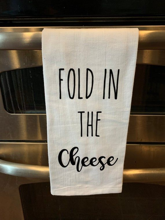 Fold In The Cheese Kitchen Towel Etsy In 2021 Kitchen Towels Dish Towel Crafts Funny Tea Towels