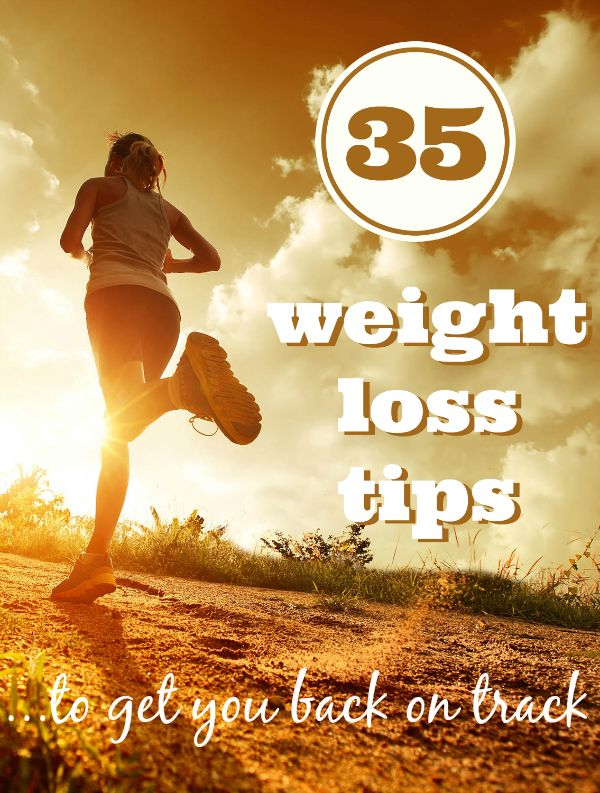 35 Weight Loss Tips to get you back on track! #fitness #weightloss
