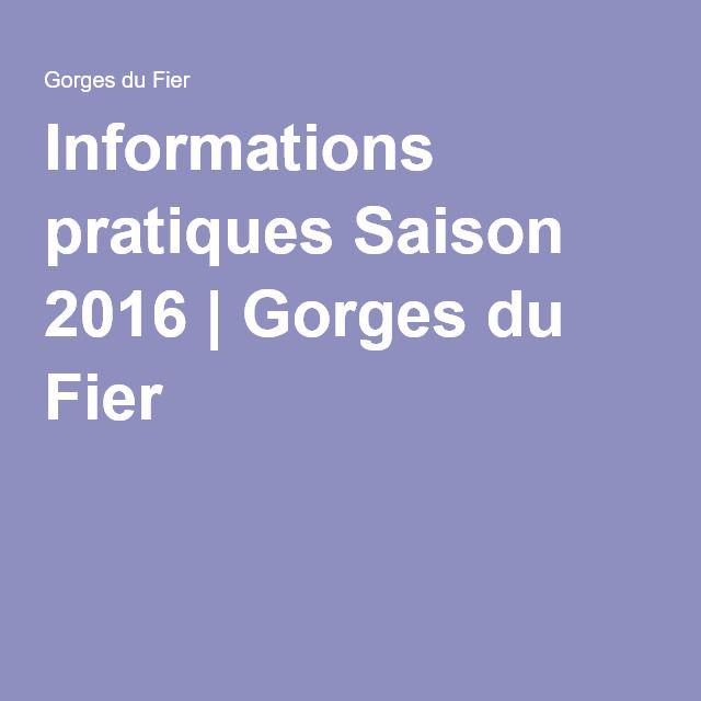 Informations pratiques Saison 2016   Gorges du Fier