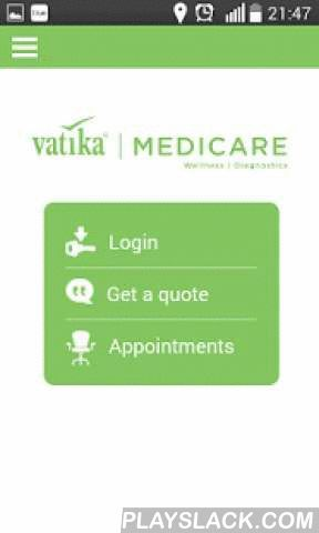 Vatika MEDICARE  Android App - playslack.com , Description :Our leading diagnostic and healthcare services are rooted in impeccable service standards, modern world-class technology and an ideology of offering utmost help to ensure convenience at hand. We create an ambience of ease, making sure that the process of health checks becomes pleasant, rather than seeming like a task. We not only provide healthcare solutions, we ensure quality of service through our efficient operations, speed of…