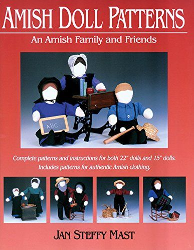 Amish Doll Patterns: An Amish Family and Friends by Jan Steffy Mast http://www.amazon.com/dp/1561482943/ref=cm_sw_r_pi_dp_H0dVwb07CHFSB